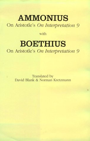 "On Aristotle's ""On Interpretation 9,"" with Boethius's ""On Aristotle's..."