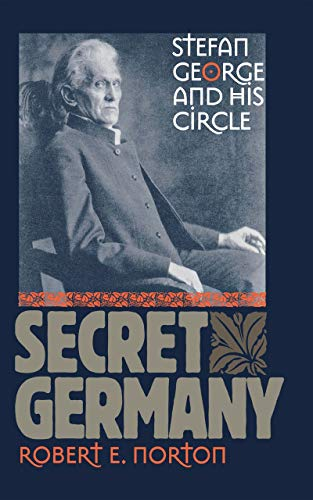 9780801433542: Secret Germany: Stefan George and His Circle