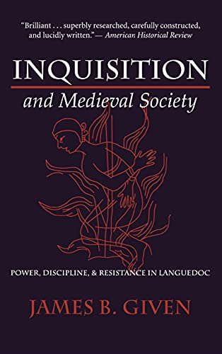9780801433580: Inquisition and Medieval Society: Power, Discipline, and Resistance in Languedoc