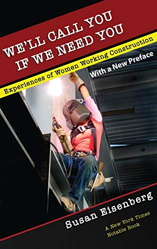 9780801433603: We'll Call You If We Need You: Experiences of Women Working in Construction (ILR Press Books)