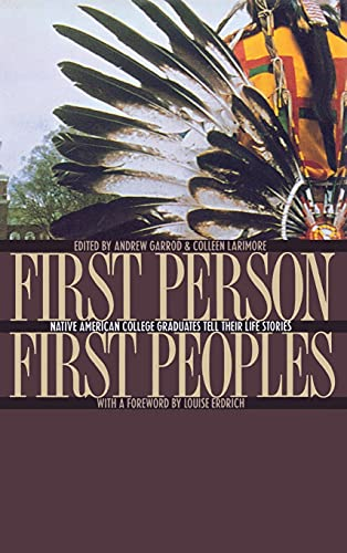First Person, First Peoples: Native American College: Andrew Garrod (Editor),