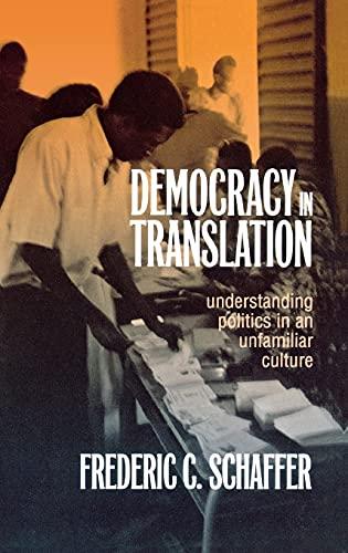 Democracy in Translation: Understanding Politics in an Unfamiliar Culture (Wilder House Series in ...
