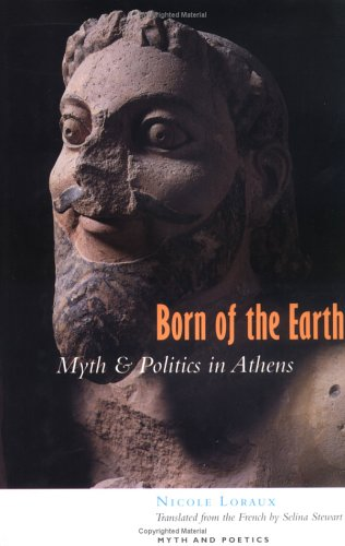 9780801434198: Born of the Earth: Myth and Politics in Athens (Myth and Poetics)