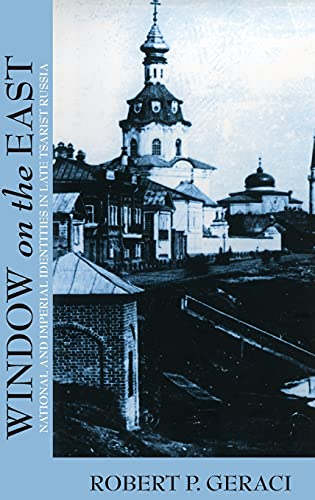 9780801434228: Window on the East: National and Imperial Identities in Late Tsarist Russia