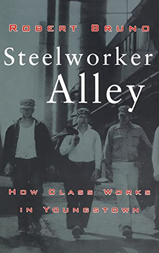9780801434396: Steelworker Alley: How Class Works in Youngstown (ILR Press Books)