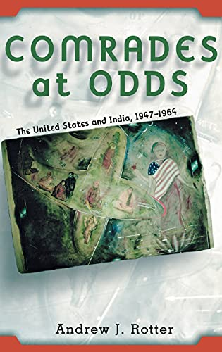 Comrades at Odds: The United States and India, 1947-1964: Rotter, Andrew Jon