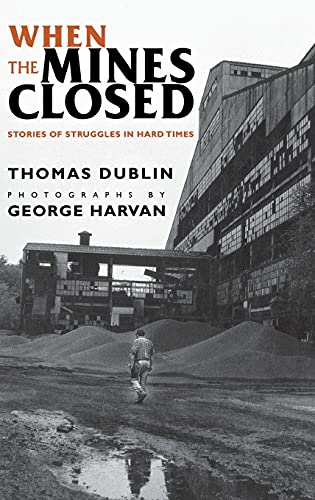 9780801434624: When the Mines Closed: Stories of Struggles in Hard Times