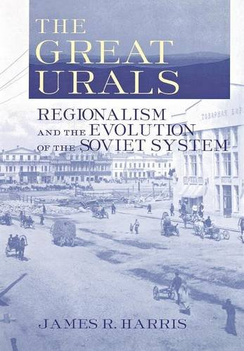 9780801434785: The Great Urals: Regionalism and the Evolution of the Soviet System