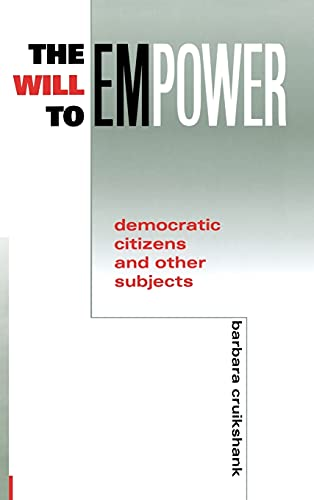 9780801434808: The Will to Empower: Democratic Citizens and Other Subjects