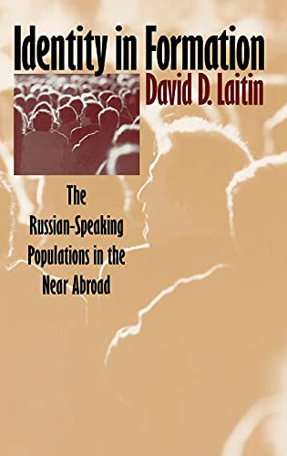 9780801434952: Identity in Formation: The Russian-Speaking Populations in the Near Abroad