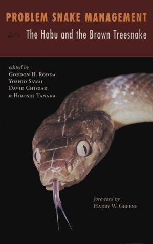 Problem Snake Management: The Habu and Brown Treesnake: Rodda, Gordon H., Et al., Editors