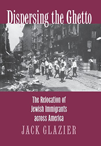 9780801435225: Dispersing the Ghetto: The Relocation of Jewish Immigrants across America
