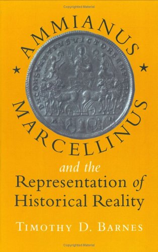 9780801435263: Ammianus Marcellinus and the Representation of Historical Reality (Cornell Studies in Classical Philology)
