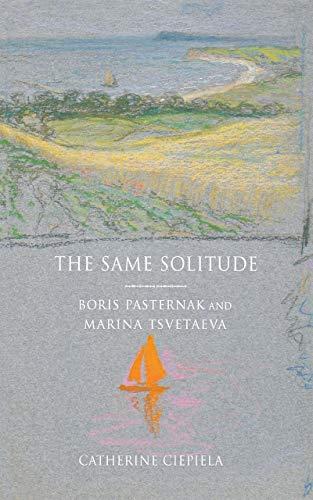 9780801435348: The Same Solitude: Boris Pasternak and Marina Tsvetaeva