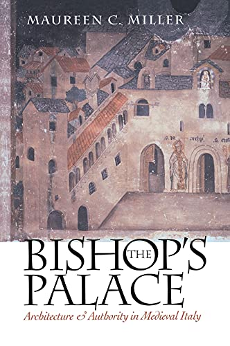 9780801435355: The Bishop's Palace: Architecture and Authority in Medieval Italy
