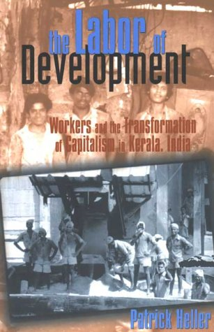 9780801435904: The Labor of Development: Workers and the Transformation of Capitalism in Kerala, India