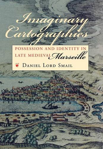 9780801436260: Imaginary Cartographies: Possession and Identity in Late Medieval Marseille
