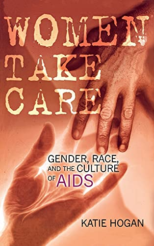 9780801436277: Women Take Care: Gender, Race, and the Culture of AIDS