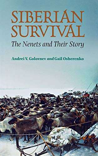 9780801436314: Siberian Survival: The Nenets and Their Story