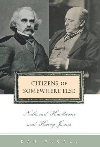 9780801436406: Citizens of Somewhere Else: Nathaniel Hawthorne and Henry James