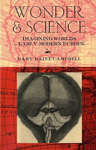 Wonder and Science. Imagining Worlds in Early Modern Europe.: CAMPBELL, Mary Baine: