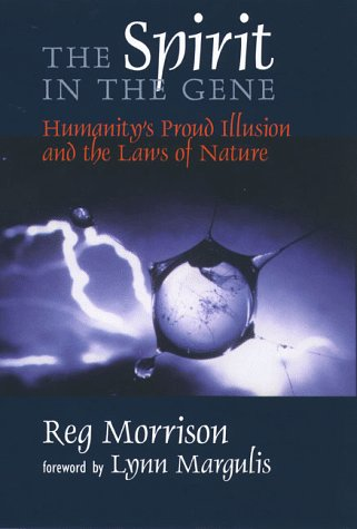 The Spirit in the Gene: Humanitys Proud: Morrison, Reg