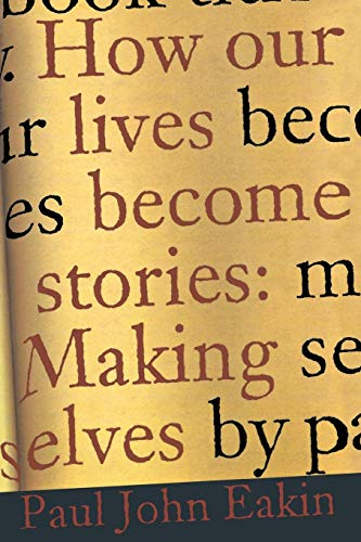 9780801436598: How Our Lives Become Stories: Making Selves