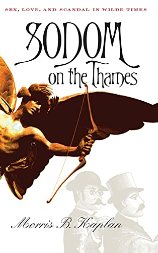 9780801436789: Sodom on the Thames: Sex, Love, and Scandal in Wilde Times