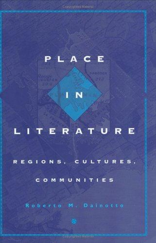9780801436833: Place in Literature: Regions, Cultures, Communities
