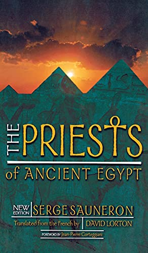 The Priests of Ancient Egypt: New Edition (0801436850) by Sauneron, Serge; Lorton, David