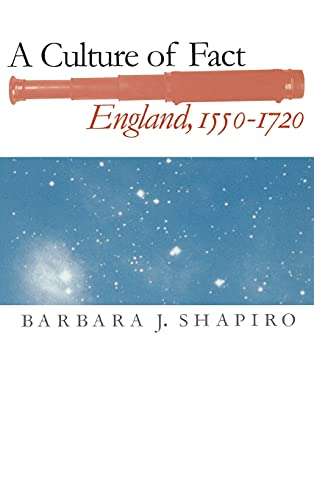 9780801436864: A Culture of Fact: England, 1550-1720