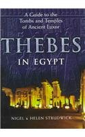 Thebes in Egypt: A Guide to the: Nigel Strudwick, Helen