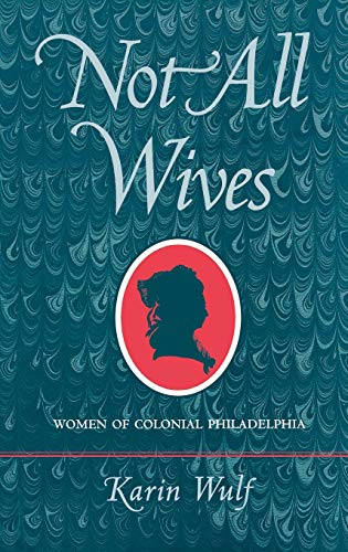 9780801437021: Not All Wives: Women of Colonial Philadelphia