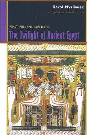 9780801437168: The Twilight of Ancient Egypt: First Millennium B. C. E.