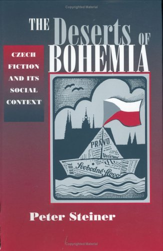 9780801437175: The Deserts of Bohemia: Czech Fiction and Its Social Context