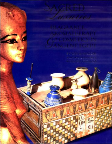 9780801437205: Sacred Luxuries: Fragrance, Aromatherapy, and Cosmetics in Ancient Egypt
