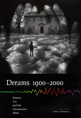 Dreams 1900 2000: Science, Art, and the Unconscious Mind (Hardcover)