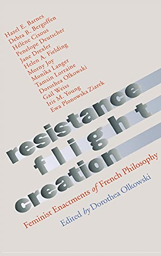 9780801437427: Resistance, Flight, Creation: Feminist Enactments of French Philosophy