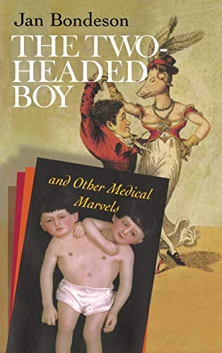 The two-headed boy , and other medical marvels.: Bondeson, Jan.