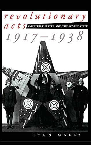 9780801437694: Revolutionary Acts: Amateur Theater and the Soviet State, 1917-1938