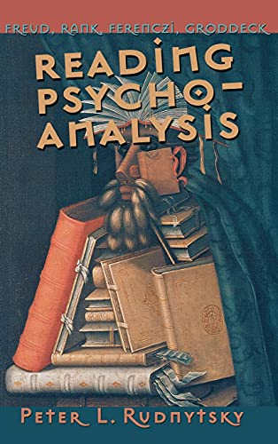 9780801437779: Reading Psychoanalysis: Freud, Rank, Ferenczi, Groddeck