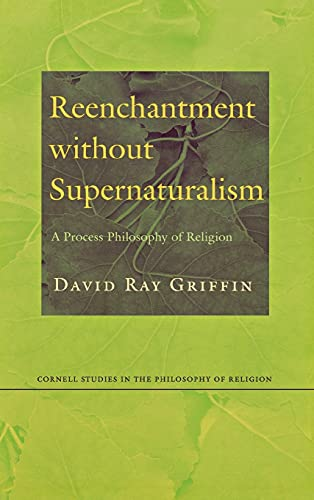 9780801437786: Reenchantment without Supernaturalism: A Process Philosophy of Religion (Cornell Studies in the Philosophy of Religion)