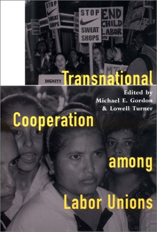 9780801437793: Transnational Cooperation among Labor Unions (Cornell International Industrial and Labor Relations Reports)
