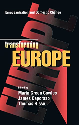 9780801437939: Transforming Europe : Europeanization and Domestic Change (Cornell Studies in Political Economy)