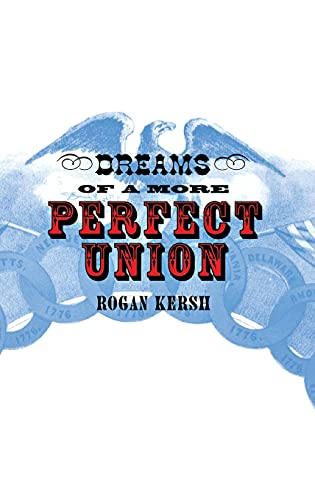 9780801438127: Dreams of a More Perfect Union