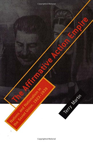 9780801438134: The Affirmative Action Empire: Nations and Nationalism in the Soviet Union, 1923-1939