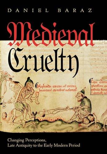 9780801438172: Medieval Cruelty: Changing Perceptions, Late Antiquity to the Early Modern Period (Conjunctions of Religion and Power in the Medieval Past)