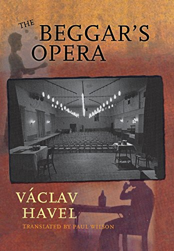 The Beggar's Opera.: Havel, Václav.