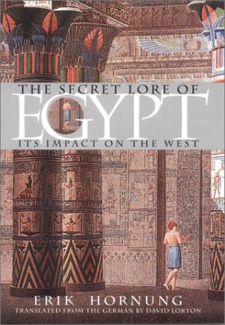 The Secret Lore of Egypt: Its Impact on the West (Hardcover): Erik Hornung