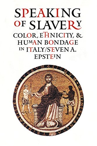 9780801438486: Speaking of Slavery: Color, Ethnicity, and Human Bondage in Italy (Conjunctions of Religion and Power in the Medieval Past)